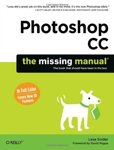 Photoshop CC: The Missing Manual by Lesa Snider (2013-07-01)
