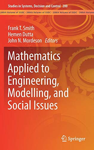 Mathematics Applied to Engineering, Modelling, and Social Issues (Studies in Systems, Decision and Control, Band 200)