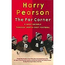 The Far Corner: A Mazy Dribble Through North-East Football (Mazy Dribble Through North East Football) (English Edition)
