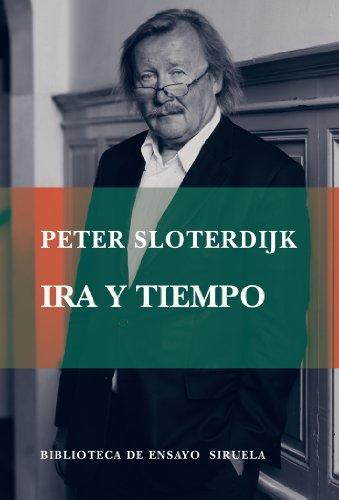 Ira y tiempo (Biblioteca de Ensayo / Serie mayor) por Peter Sloterdijk