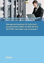 Managementsysteme für Informationssicherheit (ISMS) mit DIN EN ISO/IEC 27001 betreiben und verbessern (Beuth Praxis)