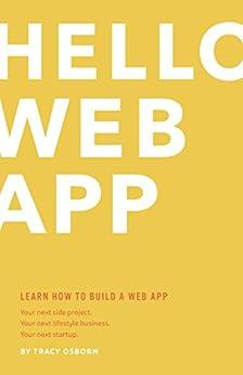 Hello Web App: Learn How to Build a Web App. by [Osborn, Tracy]