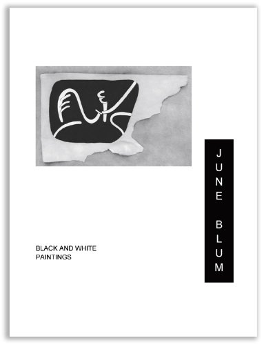 Portada del libro June Blum Black and White Paintings, 1963 through 2010 by Andrew D. Hottle (2011) Hardcover