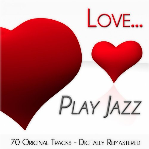 Love... Play Jazz (70 Original...