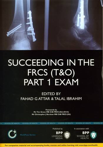 Succeeding in the FRCS (T&O) Part 1 Exam: Multiple choice revision questions in Trauma and Orthopaedics (T&O): Study Text (MediPass Series)