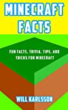 Minecraft Facts: Fun Facts, Trivia, Tips, and Tricks for Minecraft (English Edition)