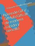 Aprende Git y GitHub/GitLab de manera rápida y sencilla