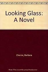 Looking Glass: A Novel