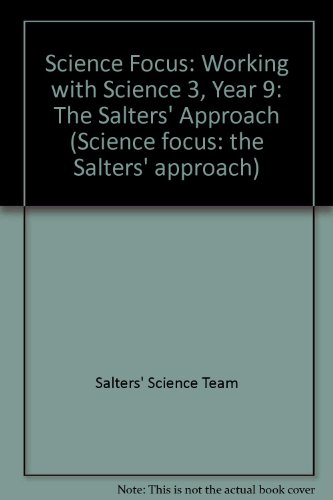 Sal Sci Focus 3 Workng With (yr 9): The Salters' Approach: Working with Science 3, Year 9 (Science Focus: the Salters' Approach)