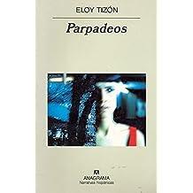Parpadeos (Narrativas hispánicas)