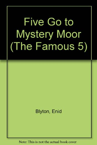 Enid Blyton's Five go to the Mystery Moor