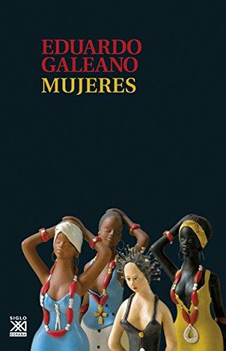 Mujeres (Biblioteca Eduardo Galeano) por Eduardo Galeano