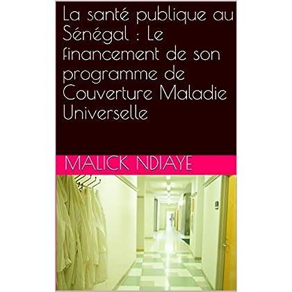 La santé publique au Sénégal : Le financement de son programme de Couverture Maladie Universelle