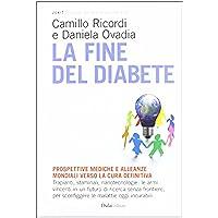 La fine del diabete. Prospettive mediche e