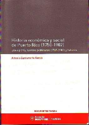 HISTORIA ECONOMICA DE PUERTO RICO, 1750-1902