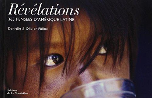 Révélations. 365 pensées d'Amérique Latine par Olivier Follmi