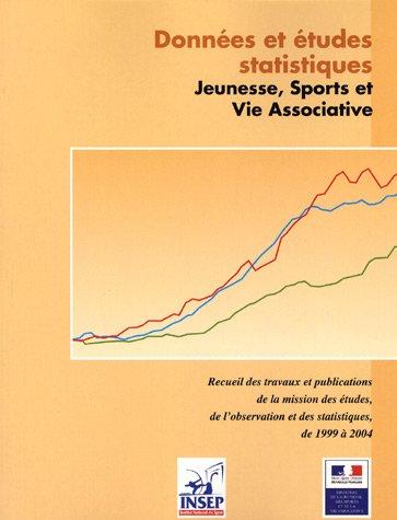 Données et études statistiques Jeunesse, sports et vie associative : Recueil des travaux et publications de la Mission Statistique de 1999 à 2004 par INSEP
