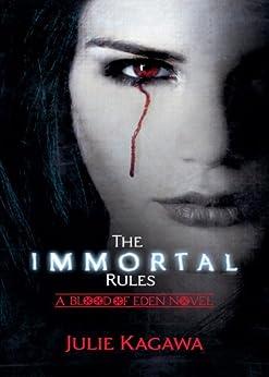The Immortal Rules (Blood of Eden, Book 1) (English Edition) von [Kagawa, Julie]