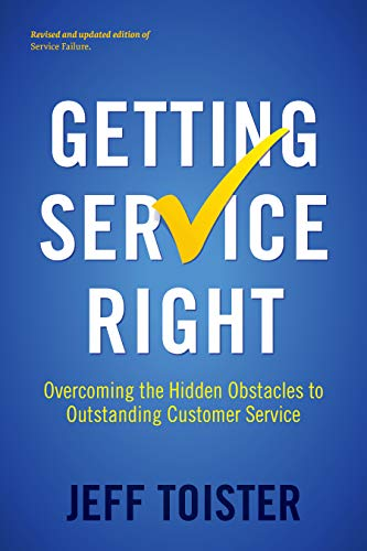 Getting Service Right: Overcoming the Hidden Obstacles to Outstanding Customer Service (English Edition)