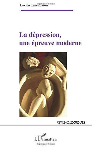 La dépression, une épreuve moderne par Lucien Tenenbaum