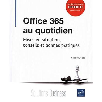Office 365 au quotidien - Mises en situation, conseils et bonnes pratiques