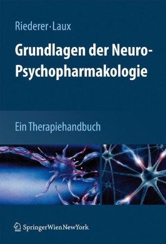 Grundlagen der Neuro-Psychopharmakologie: Ein Therapiehandbuch
