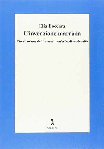 L'invenzione marrana. Ricsotruzione dell'anima in un'alba di modernità (Fuori collana) por Elia Boccara