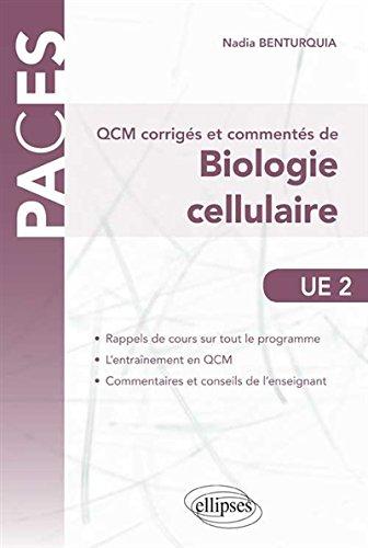 QCM Corrigés et Commentés de Biologie Cellulaire UE2 PACES