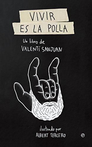 Vivir es la polla (Fuera de colección) por Valentí Sanjuan