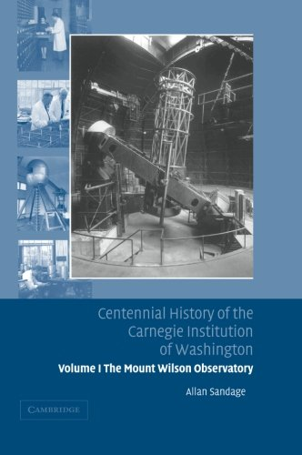 Centennial History of the Carnegie Institution of Washington: The Mount Wilson Observatory