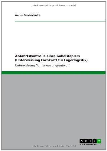 Abfahrtskontrolle eines Gabelstaplers (Unterweisung Fachkraft für Lagerlogistik)