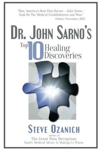 Dr. John Sarno's Top 10 Healing Discoveries by Mr Steven R. Ozanich (2016-03-07)