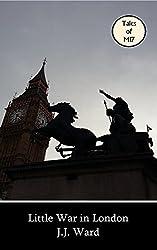 Little War in London (John Mordred Book 7)