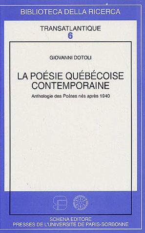 La poésie québecoise contemporaine : Anthologie des Poètes nés après 1940