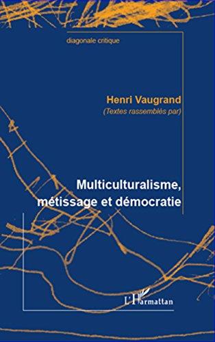 Multiculturalisme, métissage et démocratie (Diagonale critique)