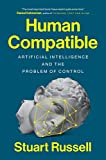 Human Compatible: Artificial Intelligence and the Problem of Control - Stuart Russell