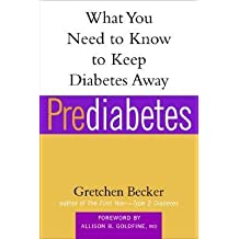[(Prediabetes: What You Need to Know to Keep Diabetes Away)] [Author: Gretchen Becker] published on (December, 2004)