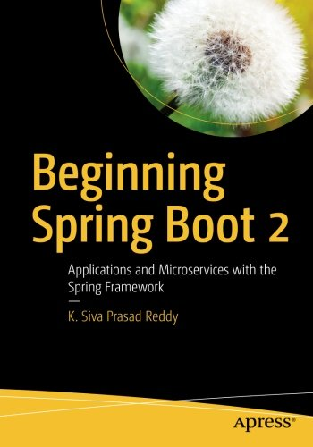Beginning Spring Boot 2: Applications and Microservices with the Spring Framework