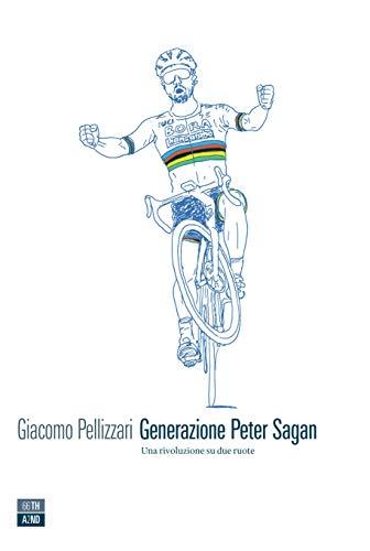 Generazione Peter Sagan. Una rivoluzione su due ruote