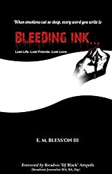 Bleeding Ink...: Lost Life. Lost Friends. Lost Love.