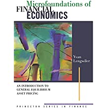 Microfoundations of Financial Economics: An Introduction to General Equilibrium Asset Pricing (Princeton Series in Finance)