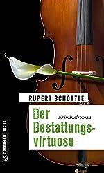 Der Bestattungsvirtuose: Kriminalroman (Kriminalromane im GMEINER-Verlag)
