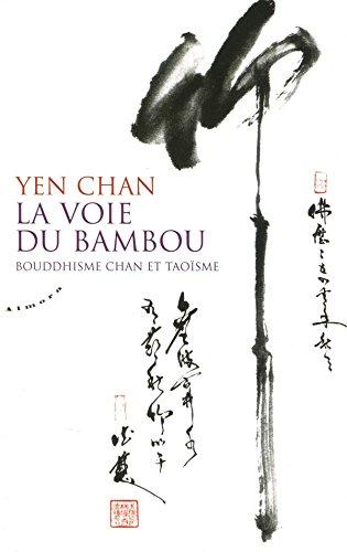 La voie du bambou : Bouddhisme chan et taoïsme par Yen Chan