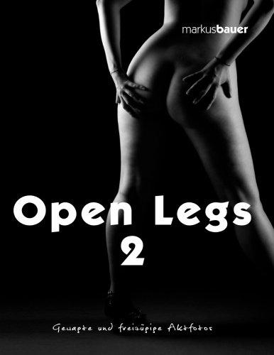Open Legs 2: Gewagte und freizügige Aktfotos