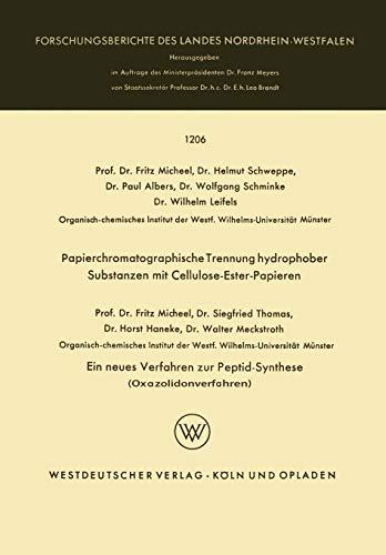 Papierchromatographische Trennung hydrophober Substanzen mit Cellulose-Ester-Papieren. Ein neues Verfahren zur Peptid-Synthese (Oxazolidonverfahren) ... des Landes Nordrhein-Westfalen, Band 1206)