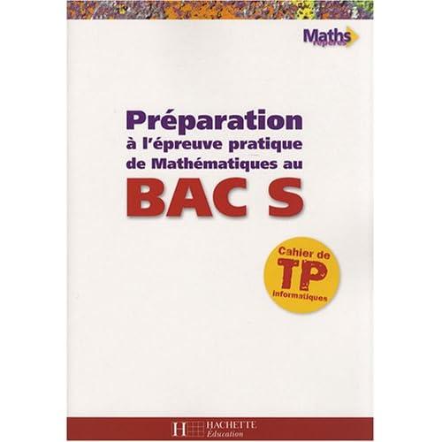 Préparation à l'épreuve pratique de mathématiques au bac S : Cahier de TP informatiques