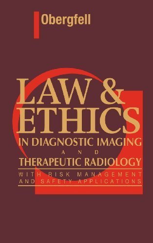 Law and Ethics in Diagnostic Imaging and Therapeutic Radiology by Ann M. Obergfell JD RT(R) (1995-01-15)