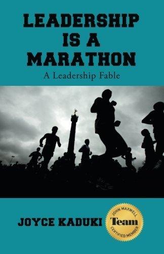 Leadership Is A Marathon by Joyce Kaduki (2016-05-20)