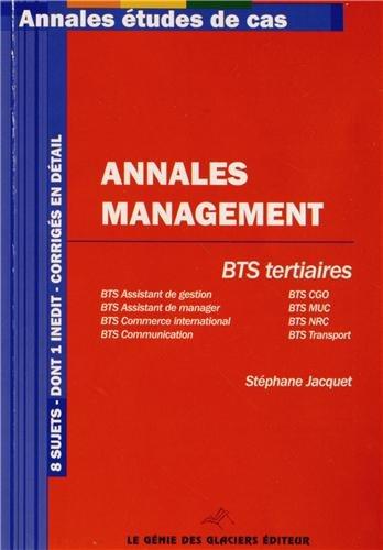 Annales Management BTS tertiaires, 8 sujets, dont 1 indit, corrigs en dtail