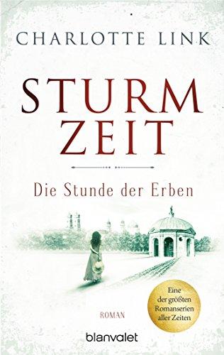 Sturmzeit - Die Stunde der Erben: Roman (Die Sturmzeittrilogie 3)